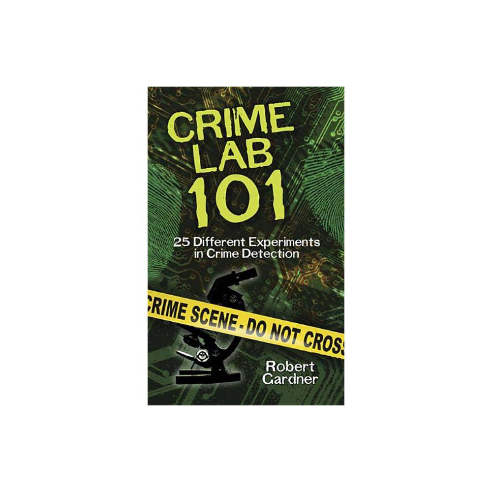 Crime Lab 101 Dover Science Books For Children By Robert Gardner Paperback