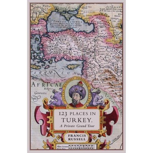 123 Places in Turkey - by  Francis Russell (Paperback) - image 1 of 1