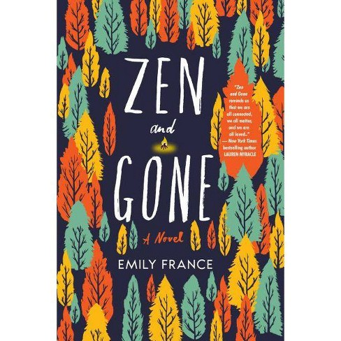 Zen and Gone - by  Emily France (Paperback) - image 1 of 1