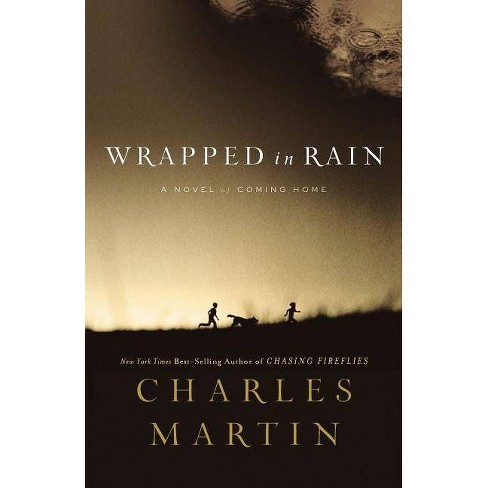 Wrapped in Rain - by  Charles Martin (Paperback) - image 1 of 1