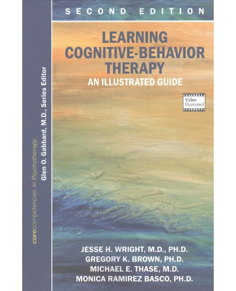 Learning Cognitive-behavior Therapy : An Illustrated Guide (Paperback) (Jesse H. Wright & Monica Ramirez - image 1 of 1