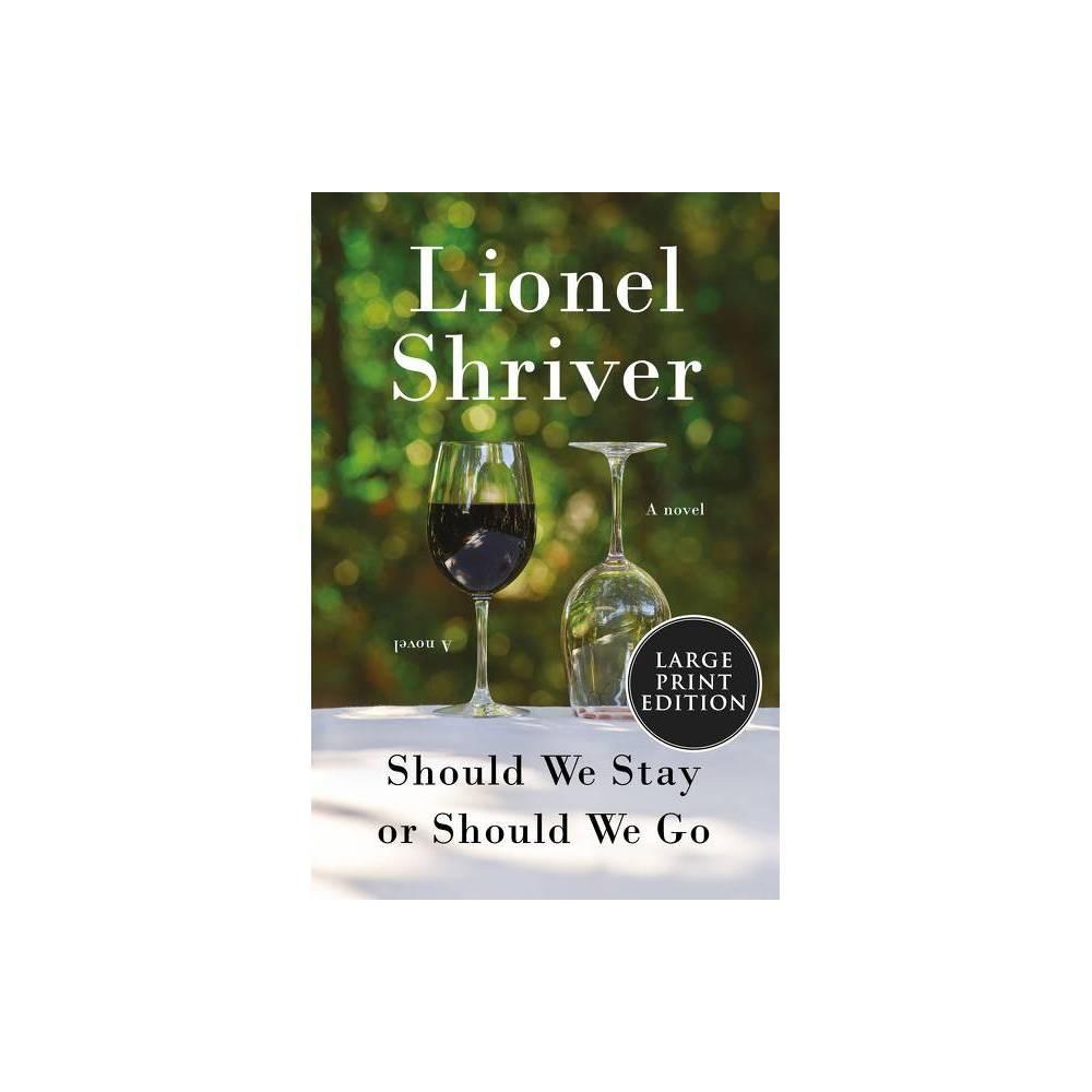 Should We Stay Or Should We Go Large Print By Lionel Shriver Paperback