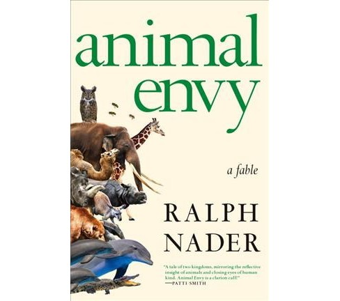 Animal Envy : A Fable (Hardcover) (Ralph Nader) - image 1 of 1
