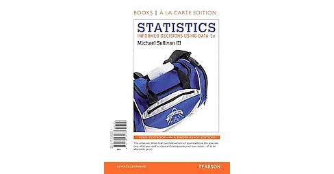 Statistics : Informed Decisions Using Data (Student) (Paperback) (III Michael Sullivan) - image 1 of 1