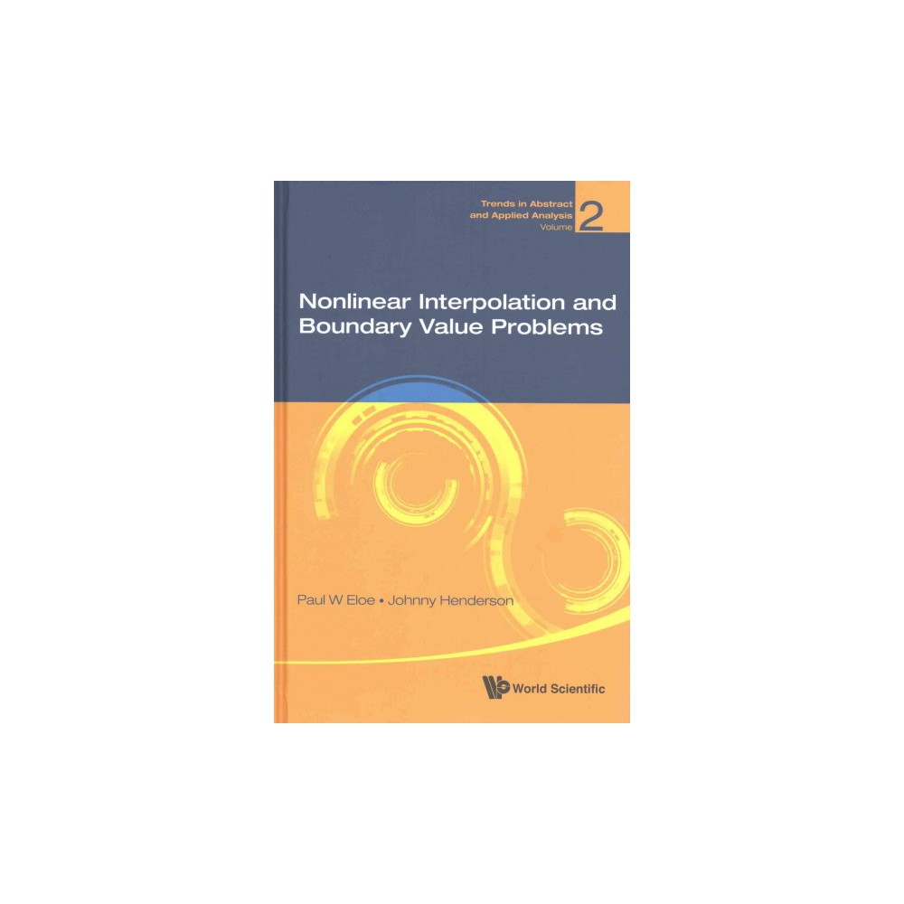 Nonlinear Interpolation and Boundary Value Problems (Hardcover) (Paul W. Eloe & Johnny Henderson)