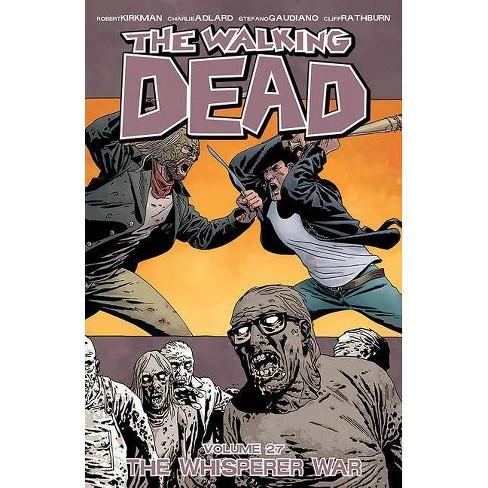 The Walking Dead Volume 27: The Whisperer War - by  Robert Kirkman (Paperback) - image 1 of 1