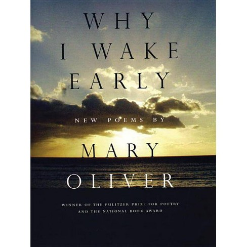 Why I Wake Early - by  Mary Oliver (Paperback) - image 1 of 1