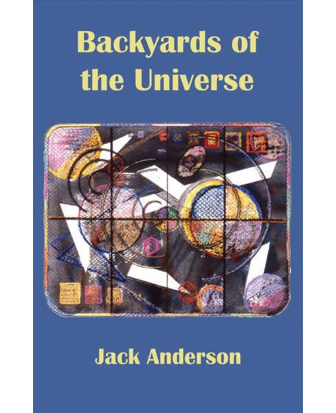 Backyards of the Universe -  by Jack Anderson (Paperback) - image 1 of 1