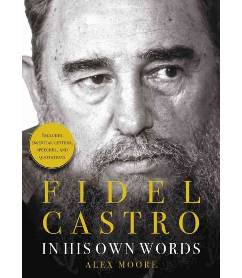 Fidel Castro : In His Own Words (Hardcover) (Alex Moore) - image 1 of 1
