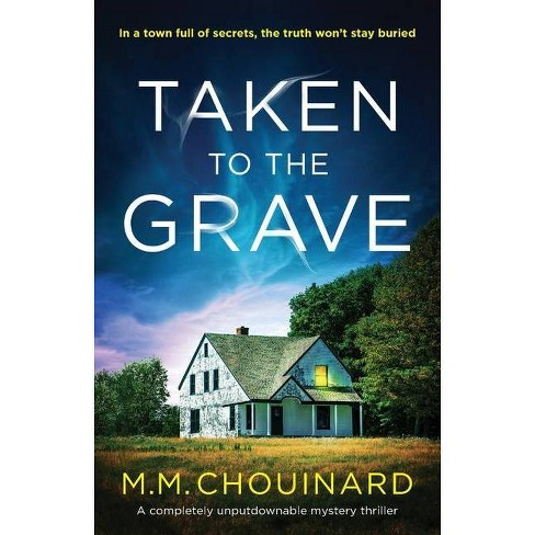 Taken to the Grave - by  M M Chouinard (Paperback) - image 1 of 1