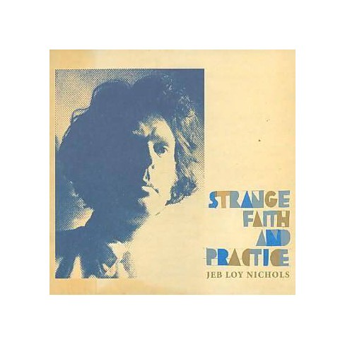 Jeb Loy Nichols - Strange Faith And Patience (CD) - image 1 of 1