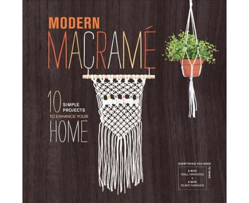 Modern Macrame : 10 Simple Projects to Enhance Your Home (Paperback) (Justine Vasquez) - image 1 of 1