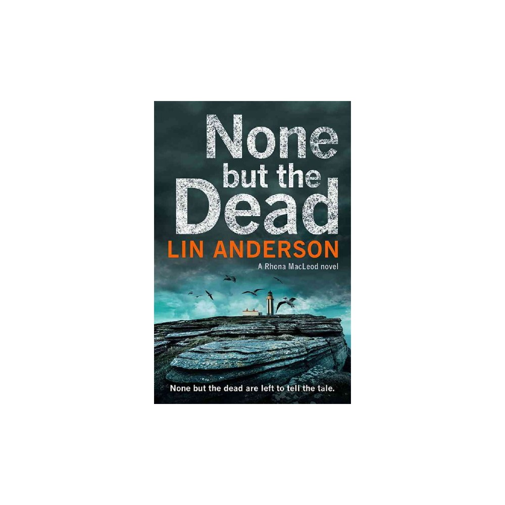 None but the Dead (Reprint) (Paperback) (Lin Anderson)