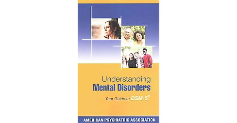 Understanding Mental Disorders : Your Guide to DSM-5 (Paperback) - image 1 of 1