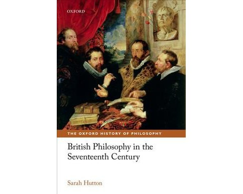 British Philosophy in the Seventeenth Century (Reprint) (Paperback) (Sarah Hutton) - image 1 of 1