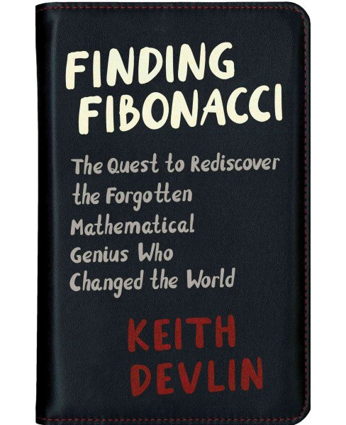 Finding Fibonacci : The Quest to Rediscover the Forgotten Mathematical Genius Who Changed the World - image 1 of 1