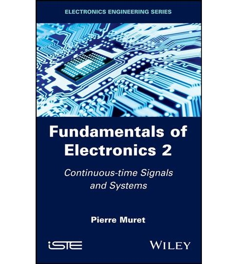 Fundamentals of Electronics 2 : Continuous-time Signals and Systems (Hardcover) (Pierre Muret) - image 1 of 1