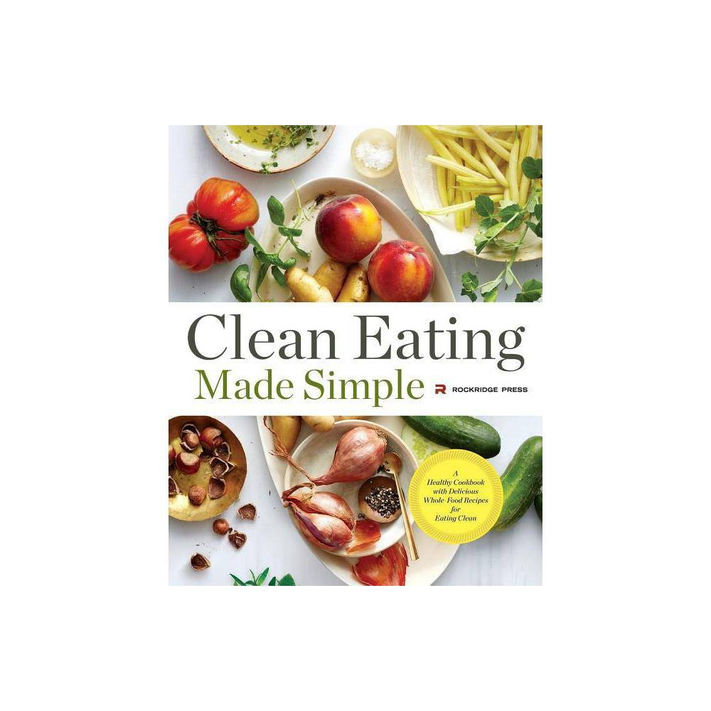 Clean Eating Made Simple - by Rockridge Press (Paperback) Top
