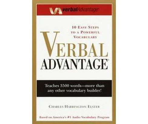 Verbal Advantage : 10 Easy Steps to a Powerful Vocabulary (Paperback) (Charles Harrington Elster) - image 1 of 1