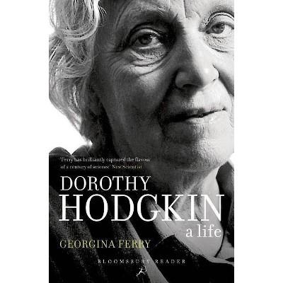Dorothy Hodgkin - by  Georgina Ferry (Paperback)