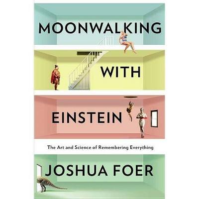 Moonwalking With Einstein (Hardcover) (Joshua Foer)