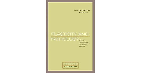 Plasticity and Pathology : On the Formation of the Neural Subject (Paperback) - image 1 of 1