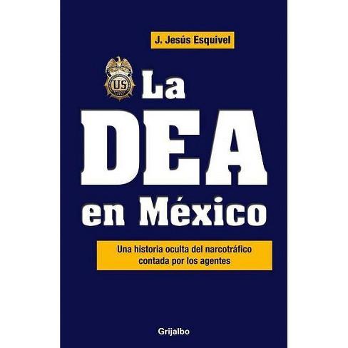 La Dea En Mexico / The Dea in Mexico - by  Jesus Esquivel (Paperback) - image 1 of 1
