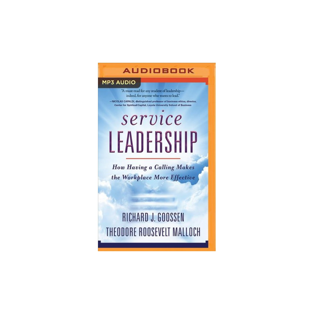Service Leadership : How Having a Calling Makes the Workplace More Effective - (MP3-CD)