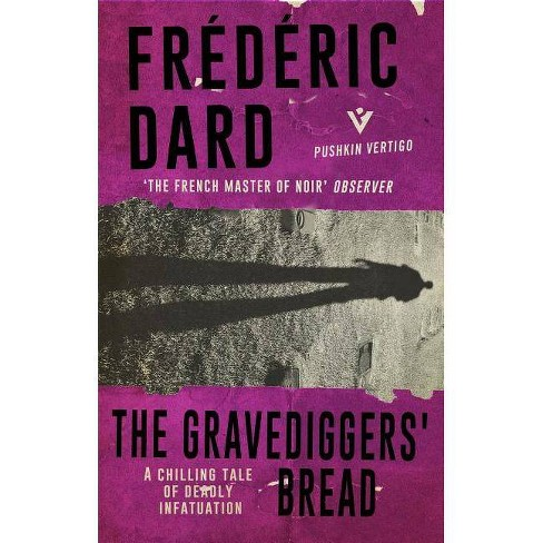 The Gravediggers' Bread - (Pushkin Vertigo) by  Frederic Dard (Paperback) - image 1 of 1