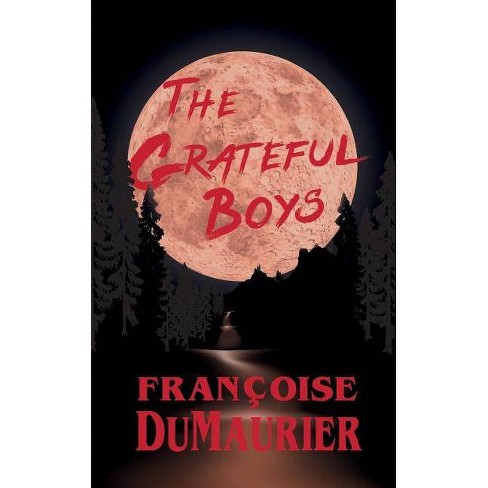The Grateful Boys - by  Francoise Dumaurier (Paperback) - image 1 of 1