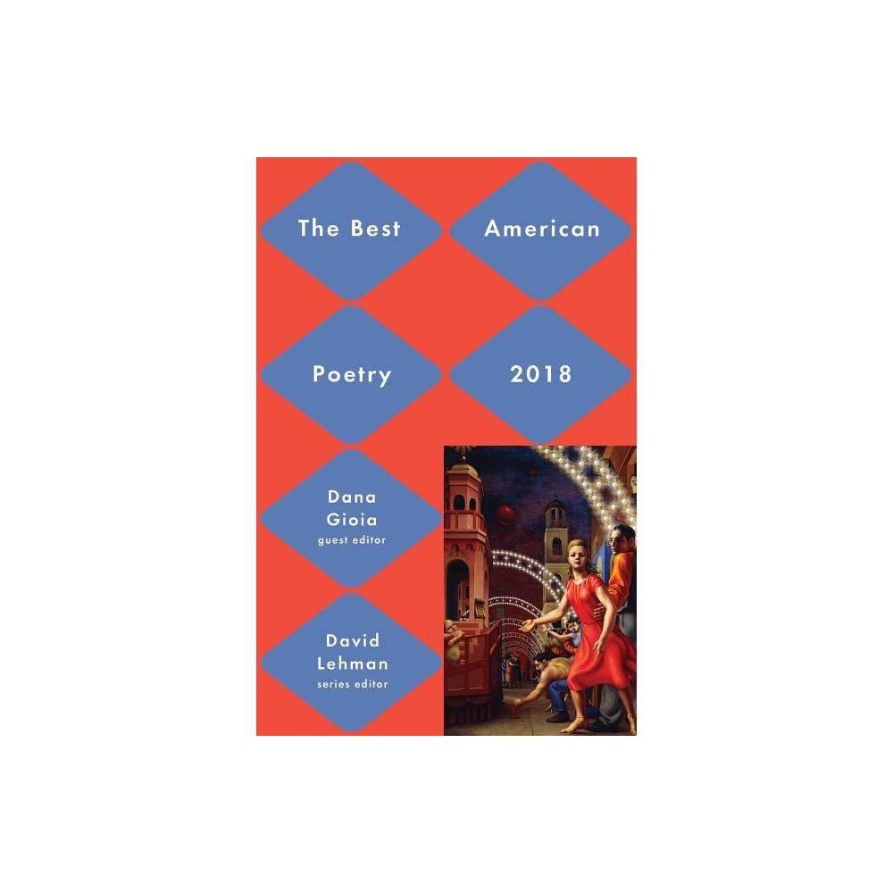 Best American Poetry 2018 - by David Lehman & Dana Gioia (Paperback) Top