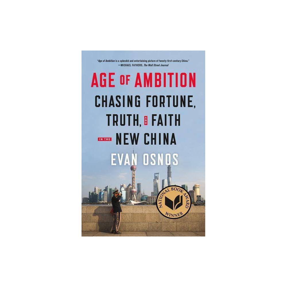 Age Of Ambition By Evan Osnos Paperback