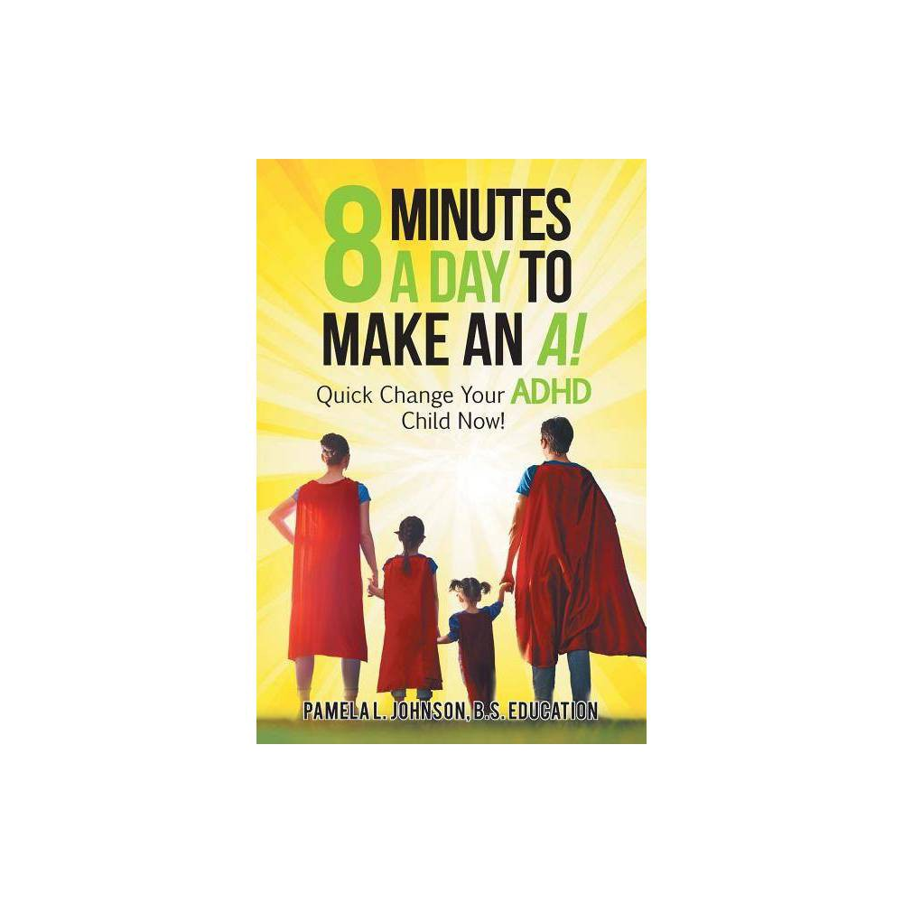 8 Minutes A Day To Make An A By Pamela L Johnson B S Education Paperback