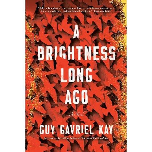 A Brightness Long Ago - by  Guy Gavriel Kay (Paperback) - image 1 of 1