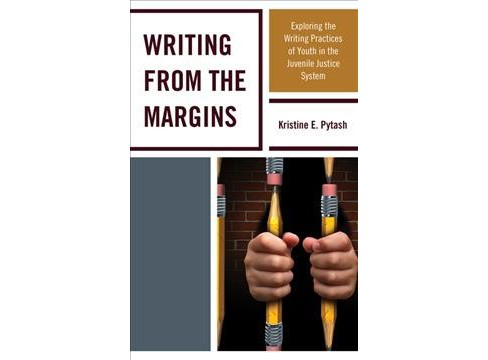 Writing from the Margins : Exploring the Writing Practices of Youth in the Juvenile Justice System - image 1 of 1