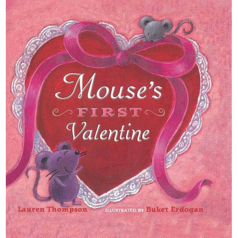 Mouse's First Valentine - by  Lauren Thompson (Hardcover) - image 1 of 1