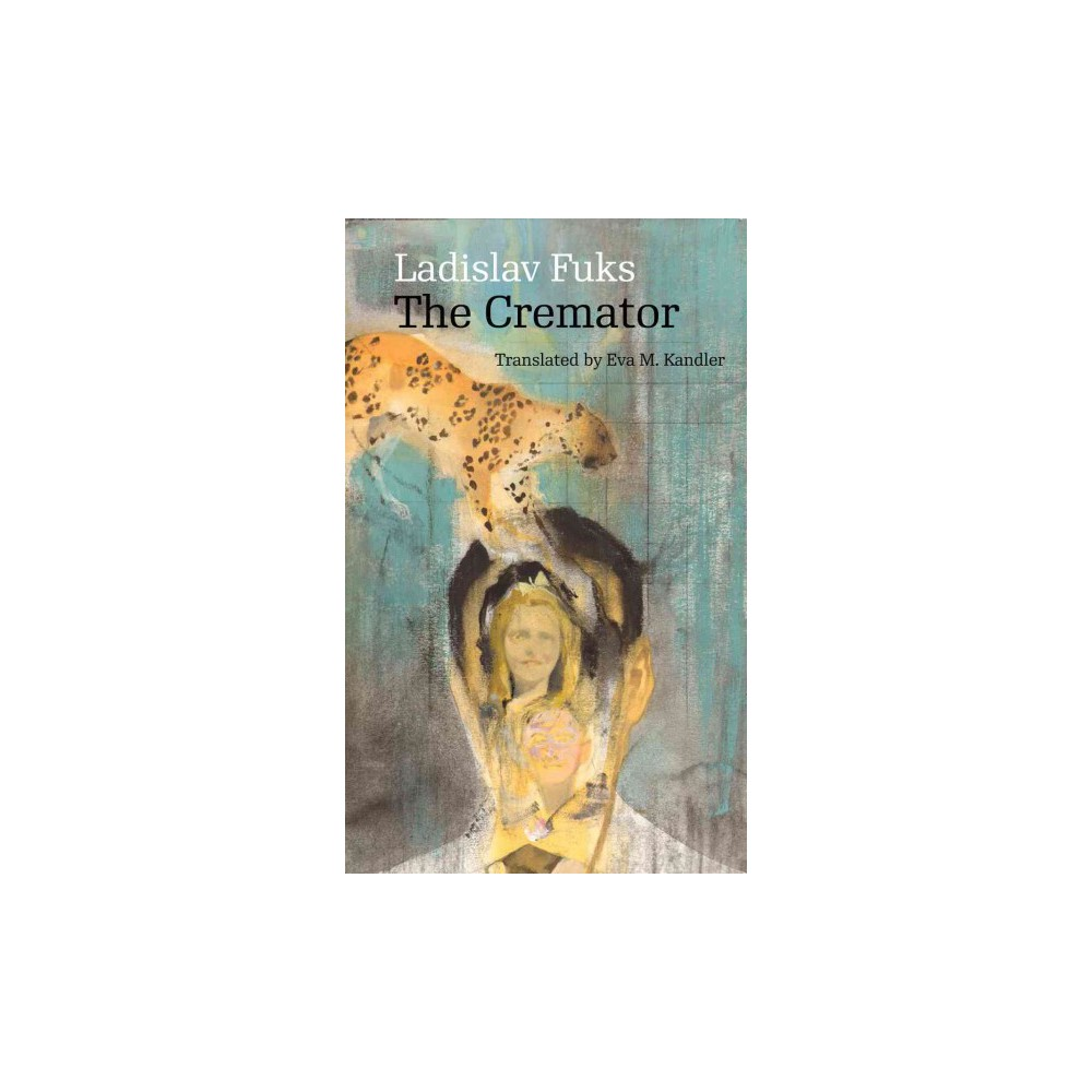 Cremator - (Modern Czech Classics) by Ladislav Fuks (Paperback)