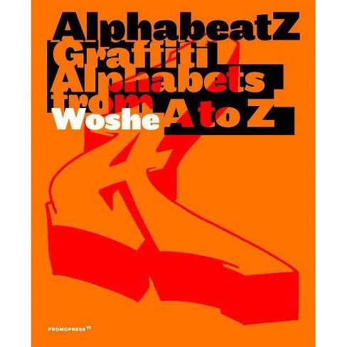 Alphabeatz. Graffiti Alphabets from A to Z - by  Woshe (Hardcover) - image 1 of 1