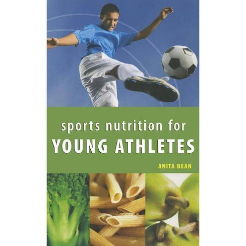 Sports Nutrition for Young Athletes - by  Anita Bean (Paperback) - image 1 of 1