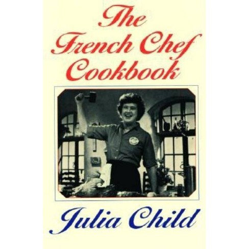 The French Chef Cookbook - by  Julia Child (Paperback) - image 1 of 1