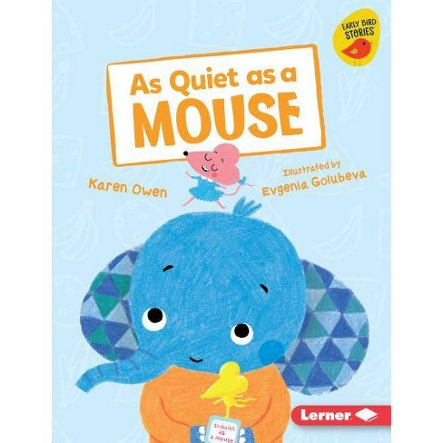 As Quiet as a Mouse - (Early Bird Readers -- Purple (Early Bird Stories (Tm))) by  Karen Owen - image 1 of 1