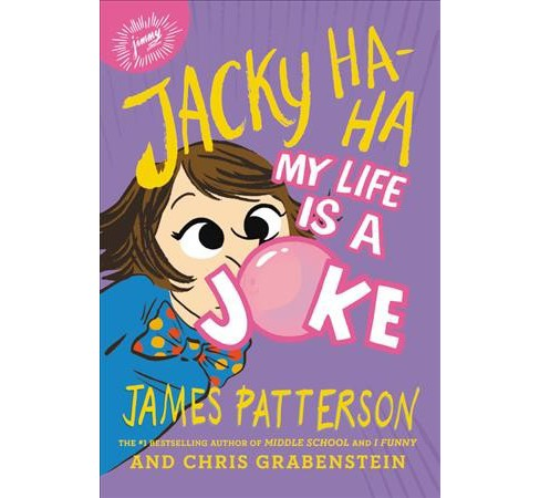 My Life Is a Joke -  (Jacky Ha-Ha) by James Patterson & Chris Grabenstein (Hardcover) - image 1 of 1