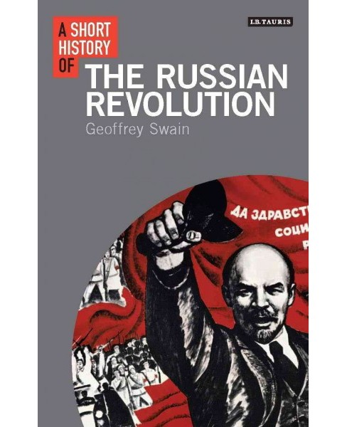 Short History of the Russian Revolution (Hardcover) (Geoffrey Swain) - image 1 of 1