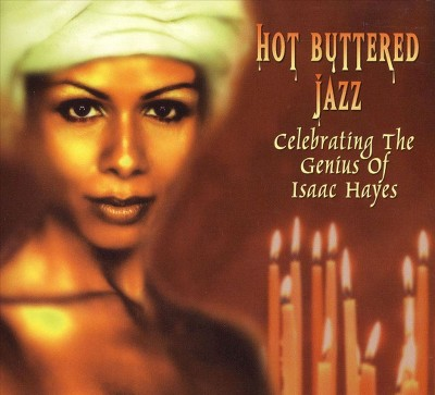 Hot Buttered Jazz: Celebrating the Genius of Isaac Hayes (Slimline) (CD)