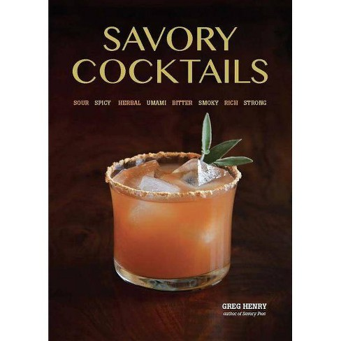 Savory Cocktails - by  Greg Henry (Paperback) - image 1 of 1