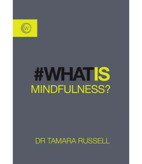 What Is Mindfulness? (Paperback) (Tamara Russell) - image 1 of 1