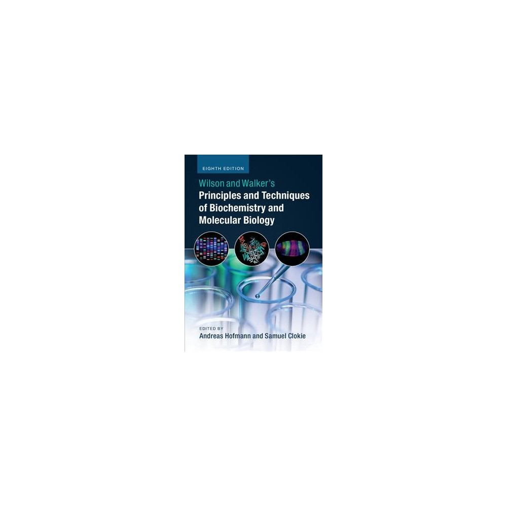 Wilson and Walker's Principles and Techniques of Biochemistry and Molecular Biology - 8 (Paperback)