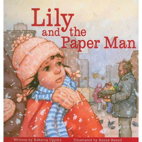 Lily and the Paper Man - by  Rebecca Upjohn (Hardcover) - image 1 of 1