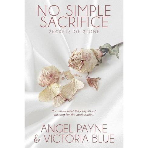 No Simple Sacrifice - (Secrets of Stone) by  Angel Payne & Victoria Blue (Paperback) - image 1 of 1