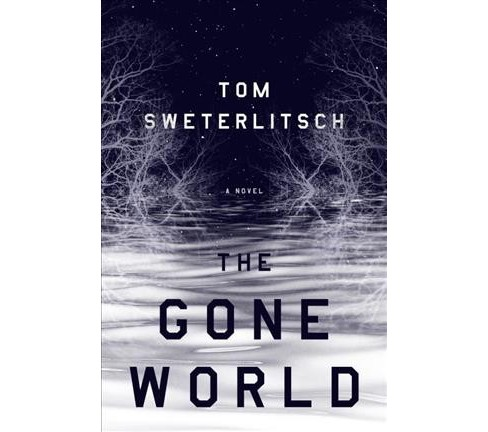 Gone World -  by Tom Sweterlitsch (Hardcover) - image 1 of 1